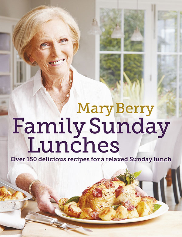 Mary Berry's Family Sunday Lunches